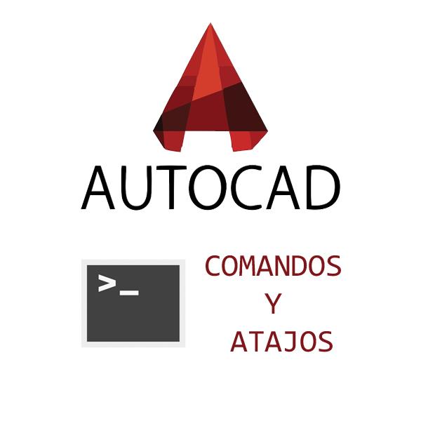 Atajos y comandos AutoCAD
